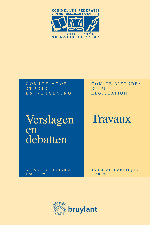 Verslagen&Debatten van het Comité voor Studie en Wetgeving/Travaux du Comité d'Etudes&de Législation