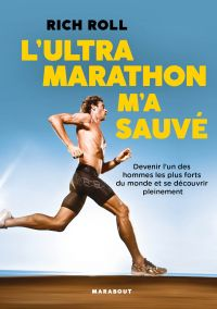 L'Ultra marathon m'a sauvé