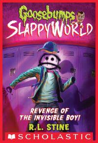 Revenge of the Invisible Boy (Goosebumps SlappyWorld #9)