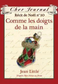 Cher Journal : Récit de Noël : N° 10 - Comme les doigts de la main