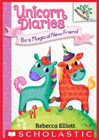 Bo's Magical New Friend: A Branches Book (Unicorn Diaries #1)