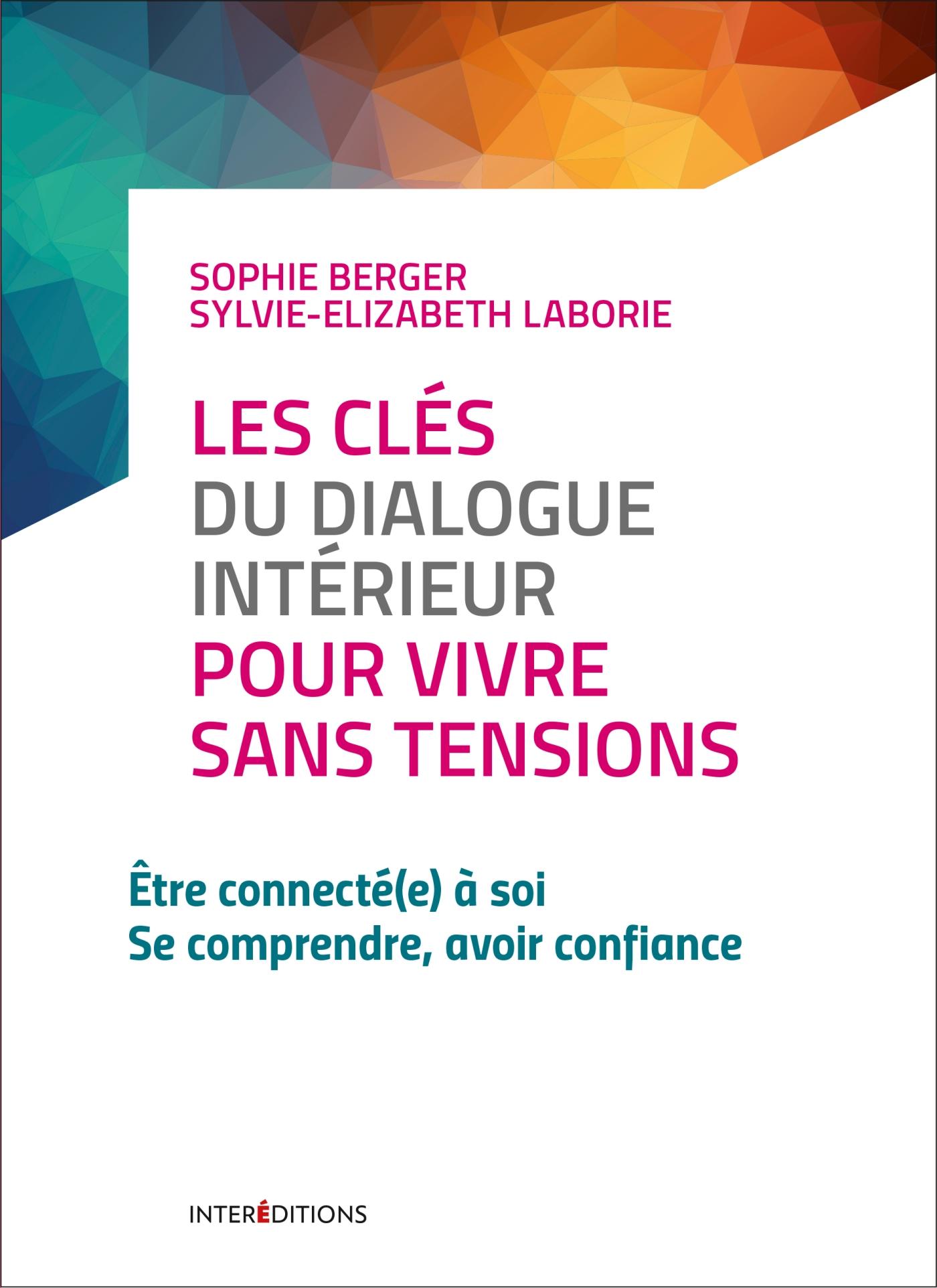 Les clés du dialogue intérieur pour vivre sans tensions