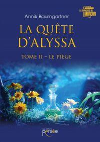 La quête d'Alyssa Tome II