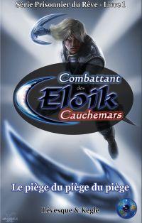 Eloik combattant des cauchemars - Prisonnier du Rêve - Livre 1