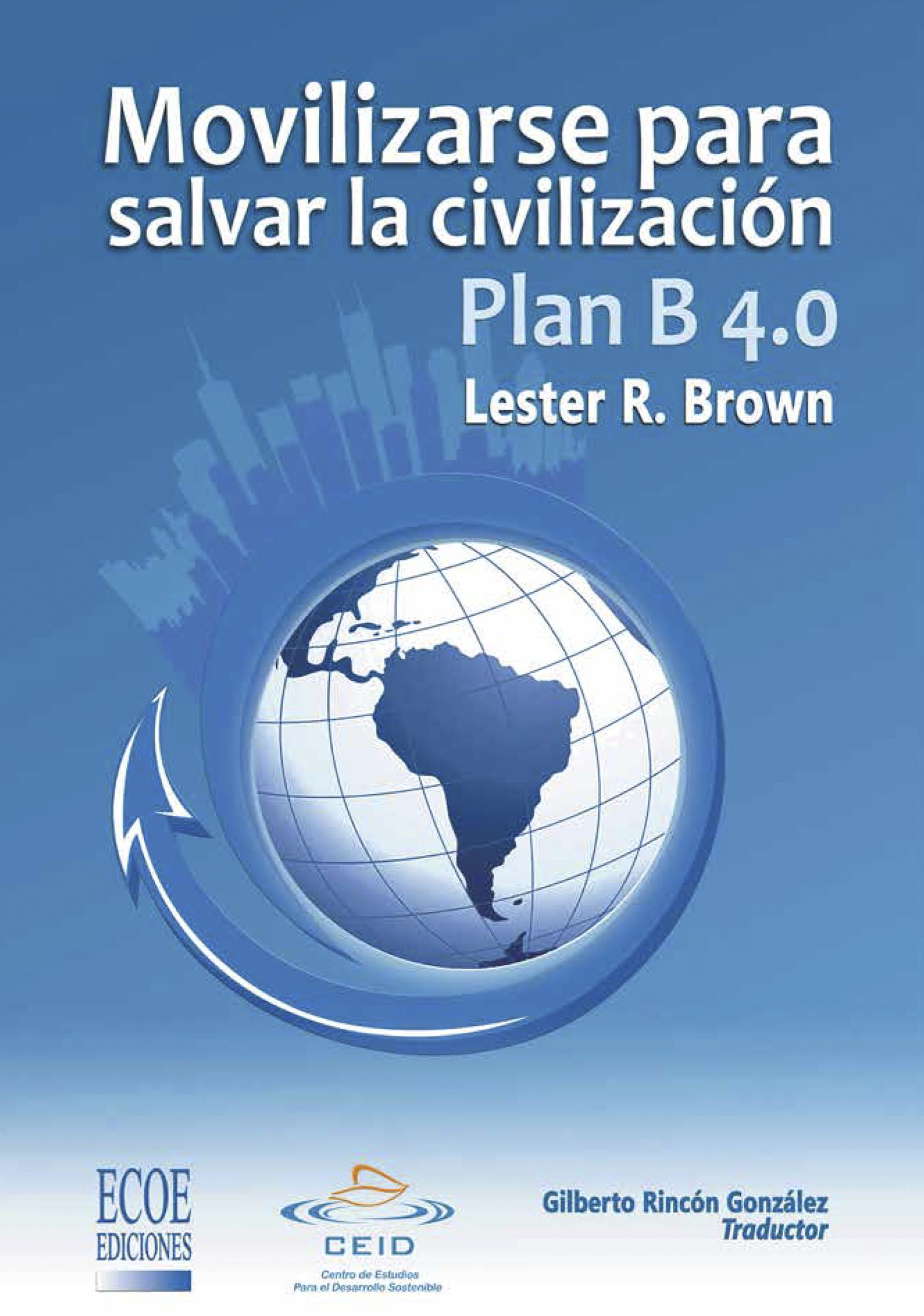 Plan B 4.0 Movilizarse para salvar la civilizacion, Ensayo económico y social