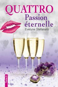 Quattro, tome 2 : Passion éternelle