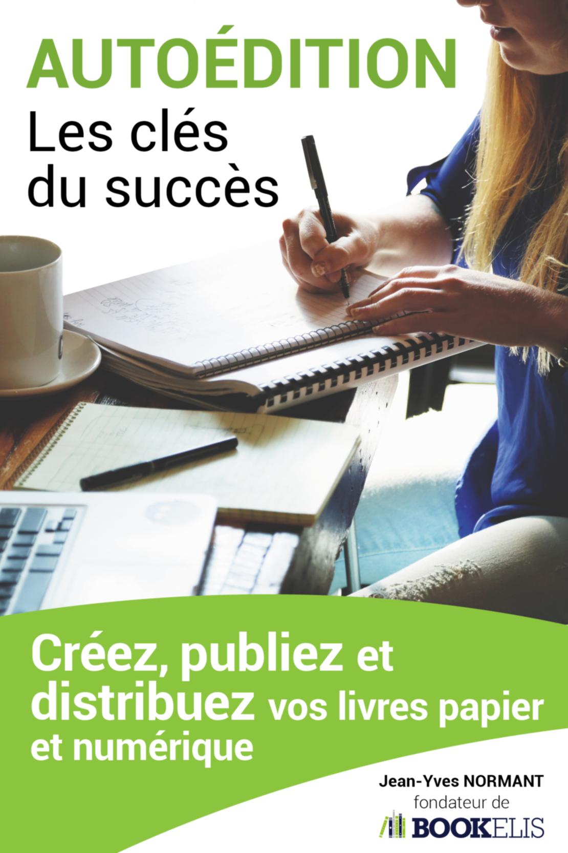 AUTOÉDITION, LES CLÉS DU SUCCÈS