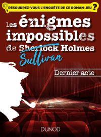 Les enquêtes impossible de Sullivan Holmes