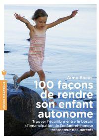 100 façons de rendre son enfant autonome