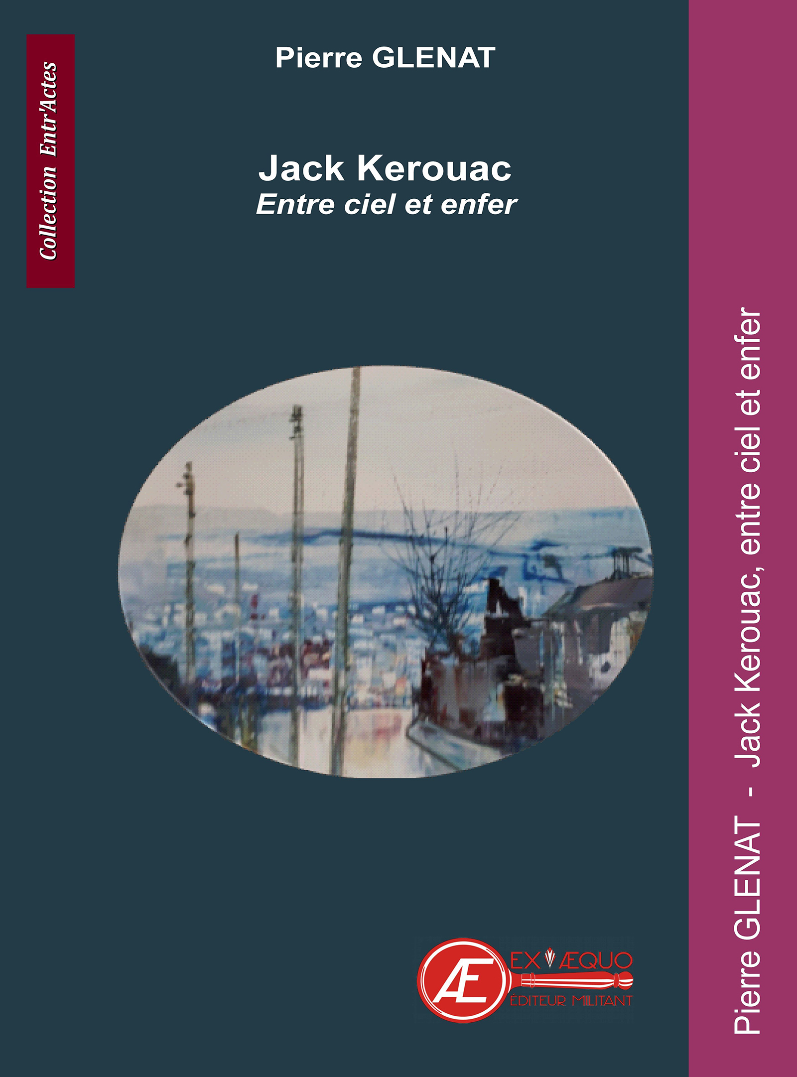 Jack Kerouac. Entre ciel et enfer