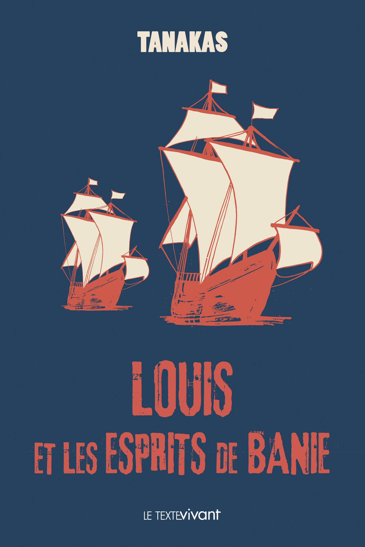Louis et les esprits de Banie, Roman historique