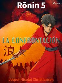 Ronin 5 - La confrontación