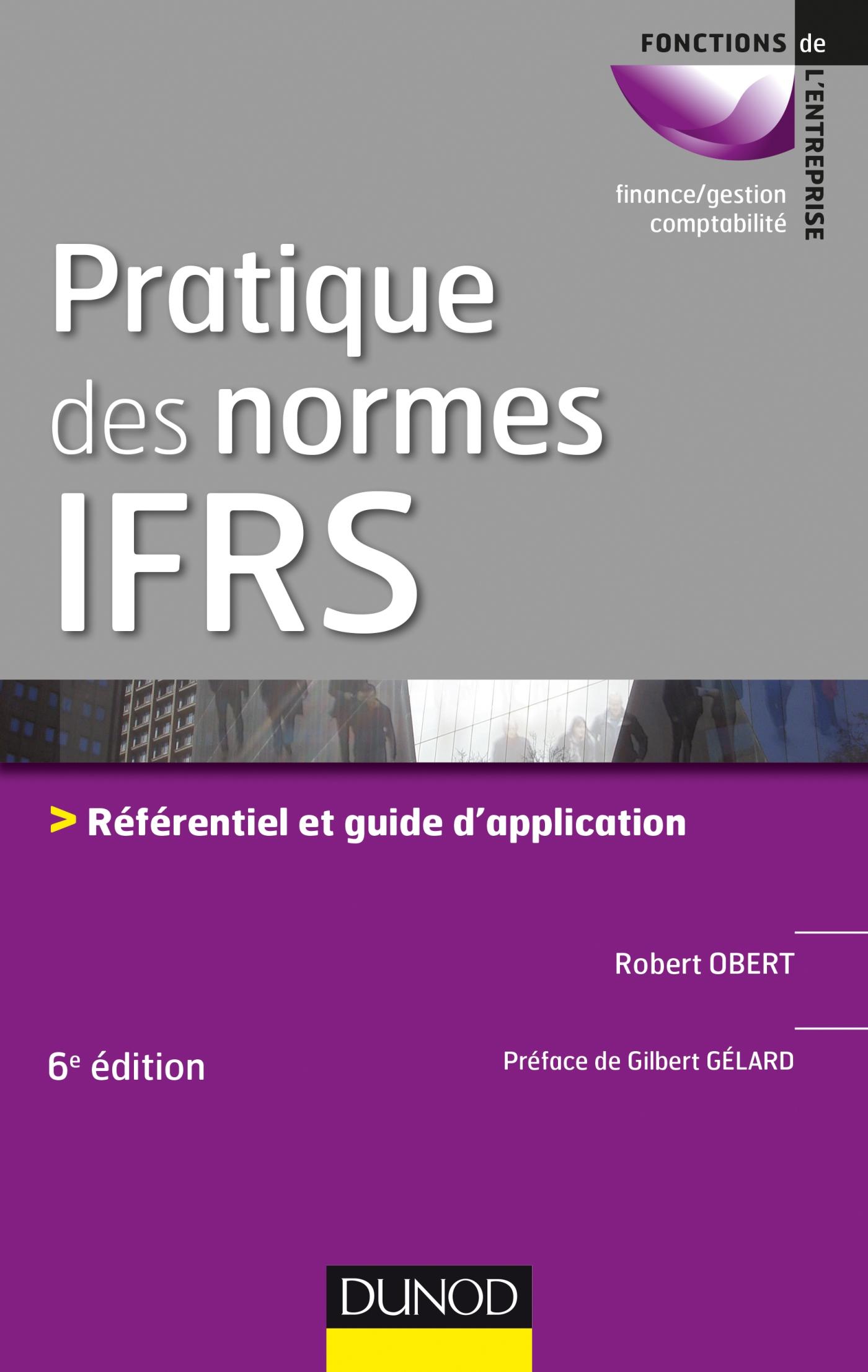 Pratique des normes IFRS - 6e éd.