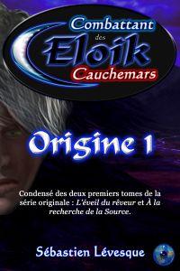 Eloik combattant des cauchemars - Origine 1