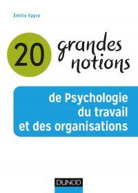 20 grandes notions de psychologie du travail et des organisations