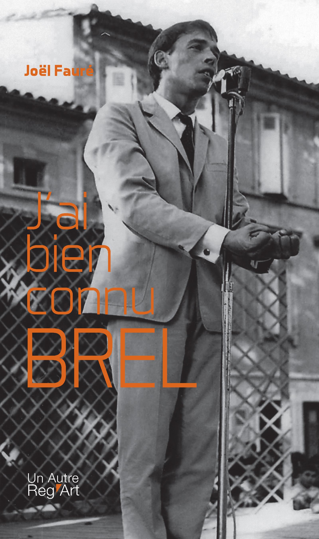 J'ai bien connu Brel