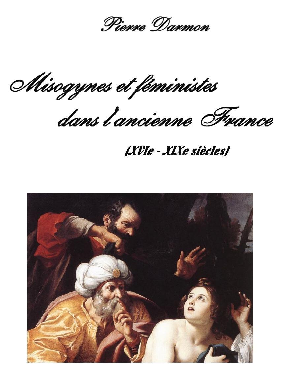 Misogynes et féministes dans l'ancienne France