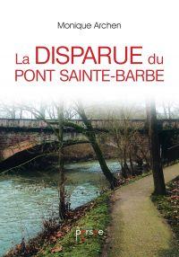 La disparue du Pont Sainte-Barbe
