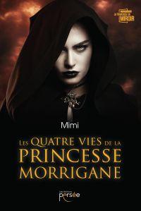 Les quatre vies de la princesse Morrigane