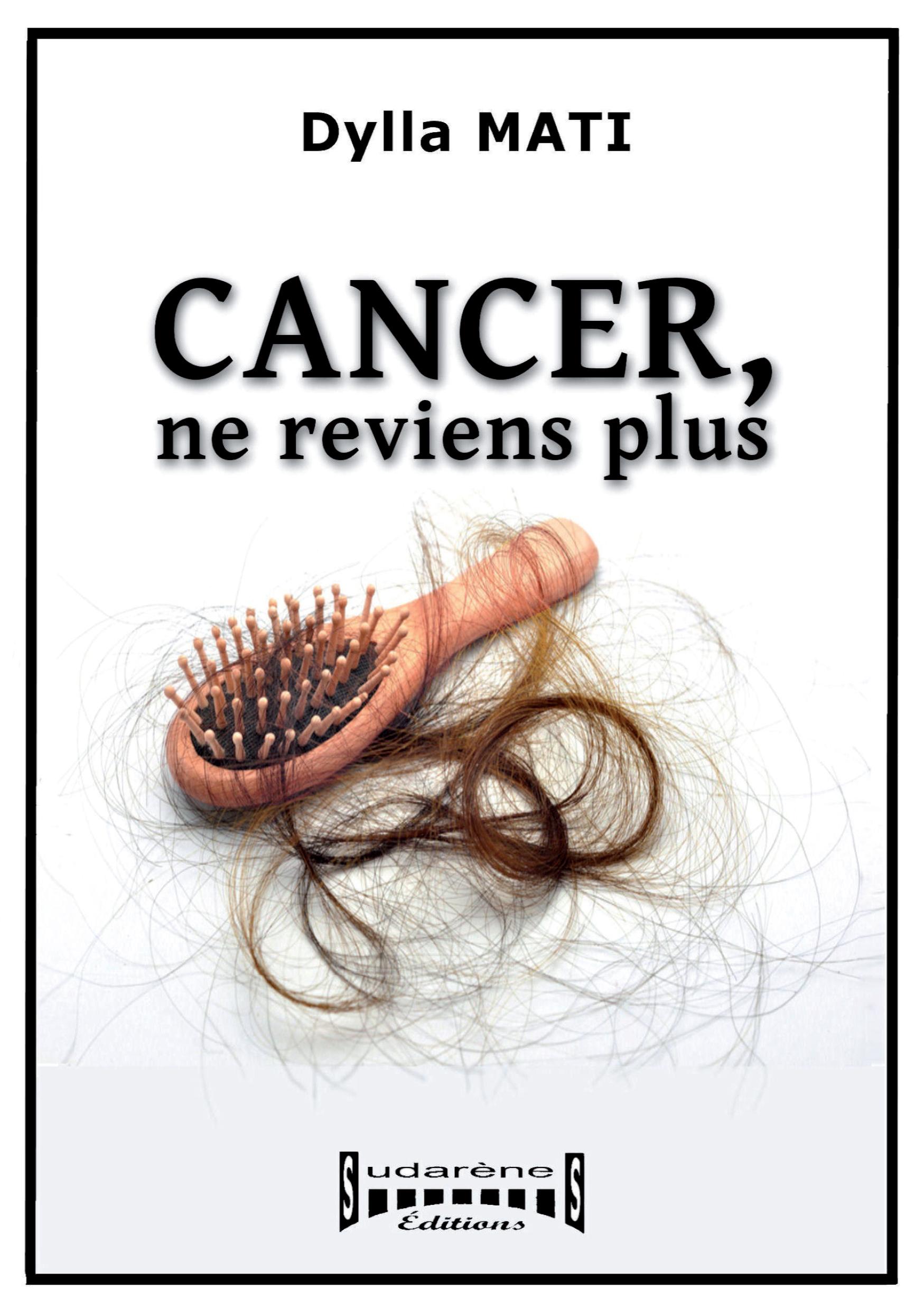 Cancer, ne reviens plus