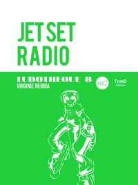 Ludothèque 8: Jet Set Radio