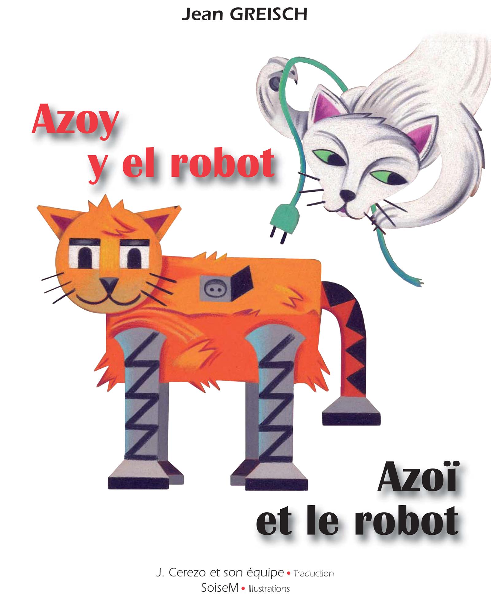 Azoy y el robot / Azoï et le robot, Conte philosophique bilingue français - espagnol