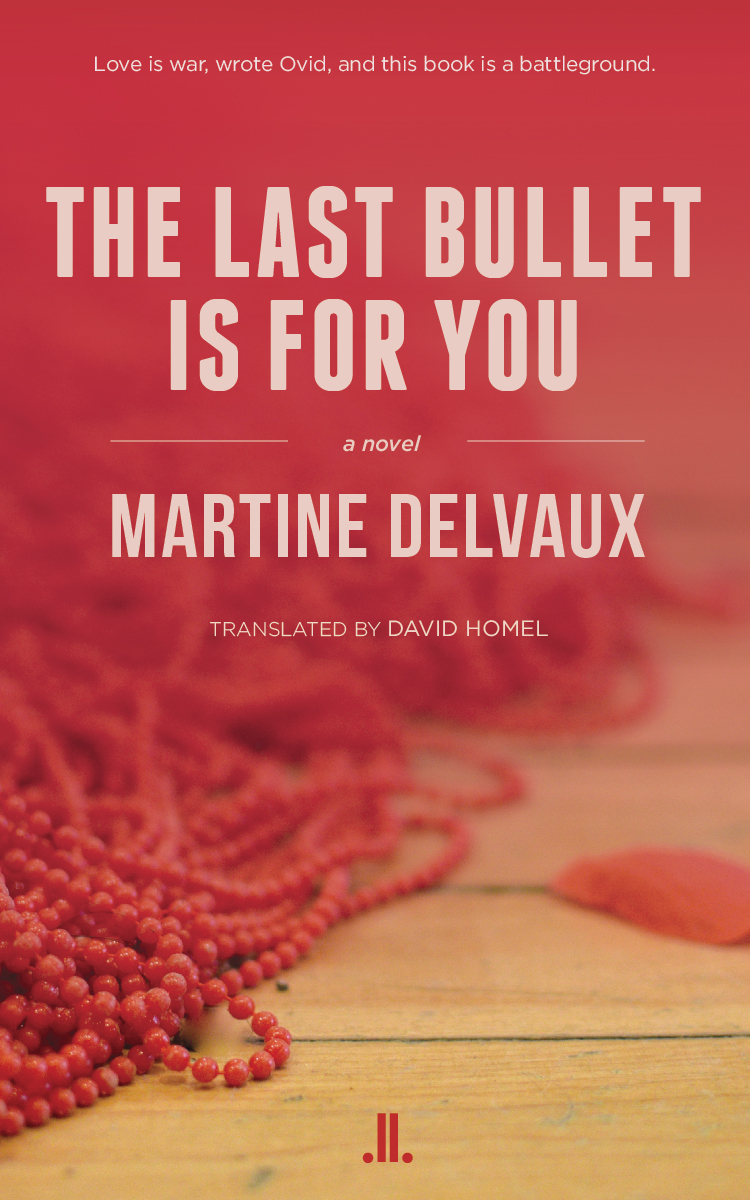 The Last Bullet Is for You - Martine Delvaux