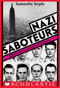 Image de couverture (Nazi Saboteurs: Hitler's Secret Attack on America (Scholastic Focus))