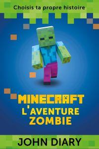 Minecraft : l'aventure zombie