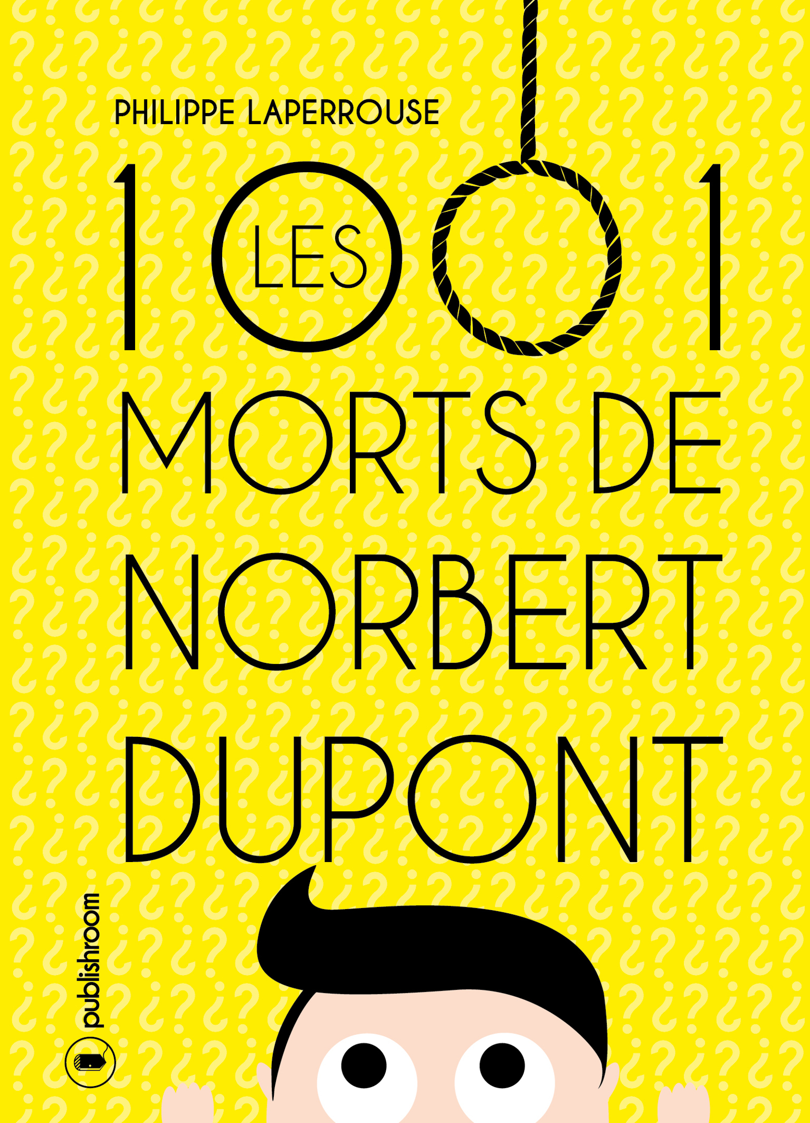 Les mille et une morts de Norbert Dupont