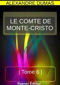 LE COMTE DE MONTE-CRISTO  - TOME 6