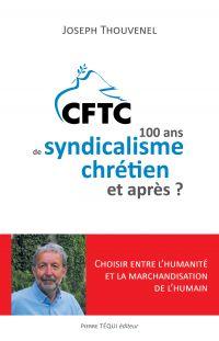 Image de couverture (CFTC : 100 ans de syndicalisme chrétien et après ?)