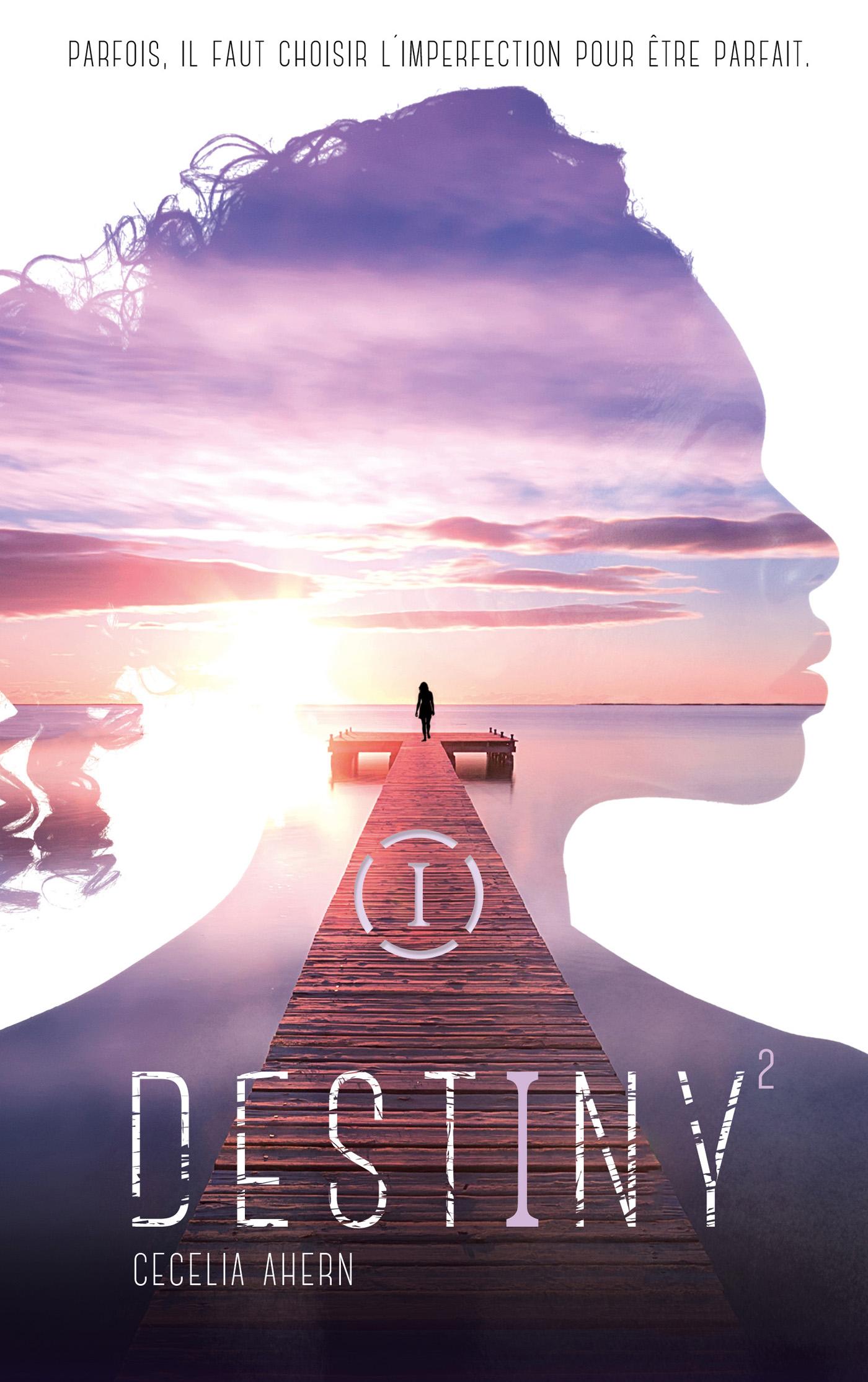Destiny - Tome 2 - Parfaite