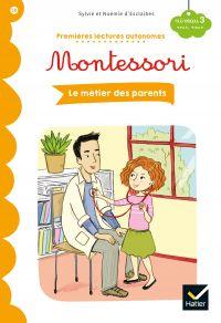 Premières lectures autonomes Montessori Niveau 3 - Les métiers des parents